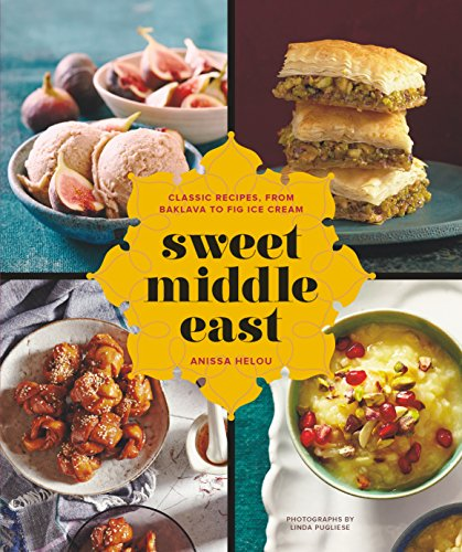 Sweet Middle East: Classic Recipes, from Baklava to Fig Ice (Fig Pudding)