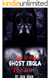 Rise of the Ghost Ebola: An apocalypse survival book
