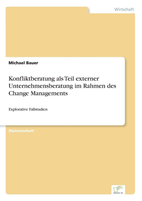 Konfliktberatung als Teil externer Unternehmensberatung im Rahmen ...