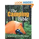 The Camping Bible: The Essential Guide for Outdoor Enthusiasts