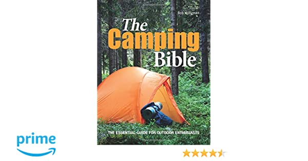 The C&ing Bible The Essential Guide for Outdoor Enthusiasts Bob Holtzman 9780785829836 Amazon.com Books  sc 1 st  Amazon.com & The Camping Bible: The Essential Guide for Outdoor Enthusiasts ...