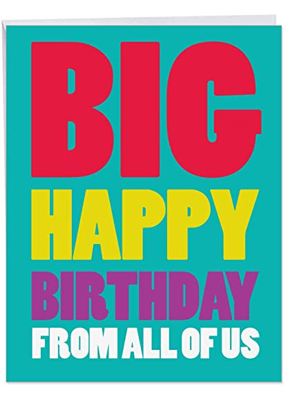 Amazon Com Big Happy Birthday From Us Card Bday Greeting Card