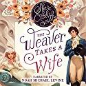 The Weaver Takes a Wife Audiobook by Sheri Cobb South Narrated by Noah Michael Levine
