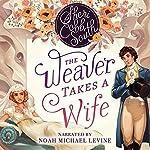 The Weaver Takes a Wife | Sheri Cobb South