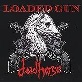 Loaded Gun by Deadhorse (2014-05-04)