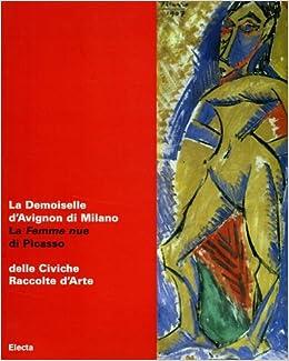 la demoiselle davignon di milano la femme nue di picasso english and italian edition