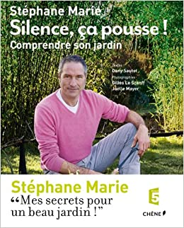 Amazon Fr Silence Ca Pousse Comprendre Son Jardin Stephane