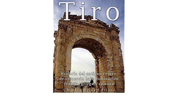Amazon.com: Tiro: Historia del antiguo centro de comercio ...