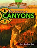 The Creation of Canyons, Amy Sterling Casil, 1435852966