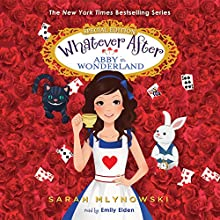 Abby in Wonderland: Whatever After: Special Edition Audiobook by Sarah Mlynowski Narrated by Emily Eiden