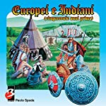 Europei e Indiani (500 anni prima) [Europeans and Indians (500 Years)] | Paolo Spada
