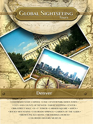 Denver, Colorado, U.S.A.- Global Sightseeing Tours