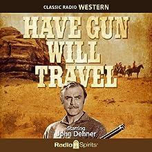 Have Gun - Will Travel Radio/TV Program Auteur(s) :  Radio Spirits Narrateur(s) : John Dehner, Ben Wright, Virginia Gregg