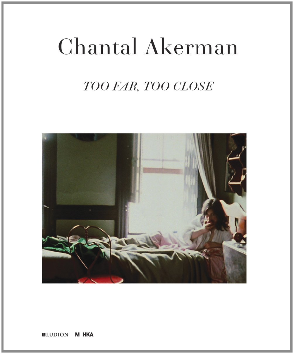 Read Online Chantal Akerman: Too Far, Too Close PDF