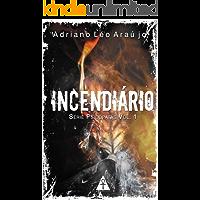 Incendiário (Psicopatas Livro 1)