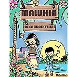 Maluhia, la Ciudad Feliz (Spanish Edition)