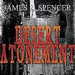 Desert Atonement | James R. Spencer