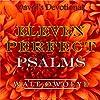 Eleven Perfect Psalms