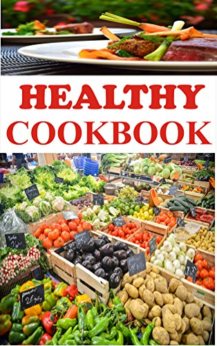 HEALTHY COOKBOOK: COOKING FOR GOOD HEALTH by AMOS KINGSELY
