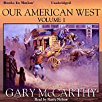 Our American West: Volume I | Gary McCarthy