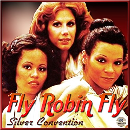 Silver Convention - Fly Robin Fly