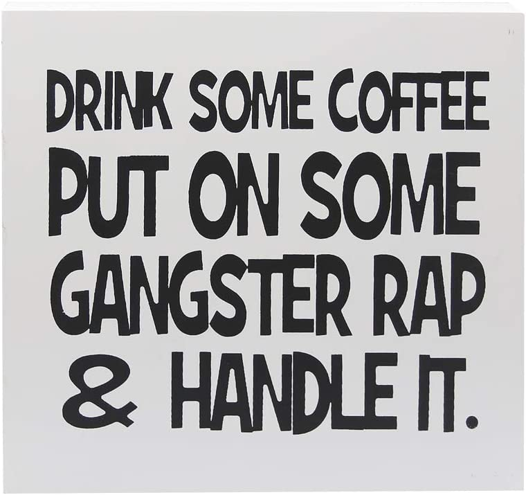 "UCUDI Drink Some Coffee Put On Some Gangster Rap Box Sign, Office Decor Quote Home Décor Gangster Decor 8.6"" x 8.6"""