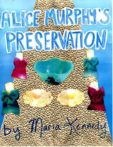 Alice Murphy's Preservation