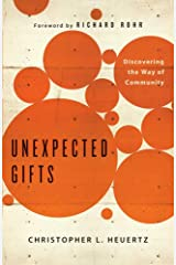 Unexpected Gifts: Discovering the Way of Community Kindle Edition