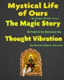 img - for Mystical Life Of Ours, The Magic Story, Thought Vibration [Illustrated] book / textbook / text book