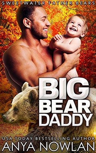 Big Bear Daddy: Werebear Surprise Baby Romance (Sweetwater Father Bears) by [Nowlan, Anya]
