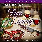 Fine Dining: A Trudie Fine Mystery, Book 2   Gale Deitch