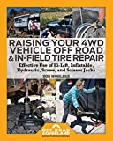 img - for Raising Your 4WD Vehicle Off-Road & In-Field Tire Repair: Effective Use of Hi-Lift, Inflatable, Hydraulic, Screw, and Scissor Jacks (Off-Road & Overland Adventure Infobooks) (Volume 2) book / textbook / text book