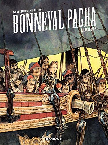 Bonneval Pacha - Tome 1 - L'insoumis French Edition