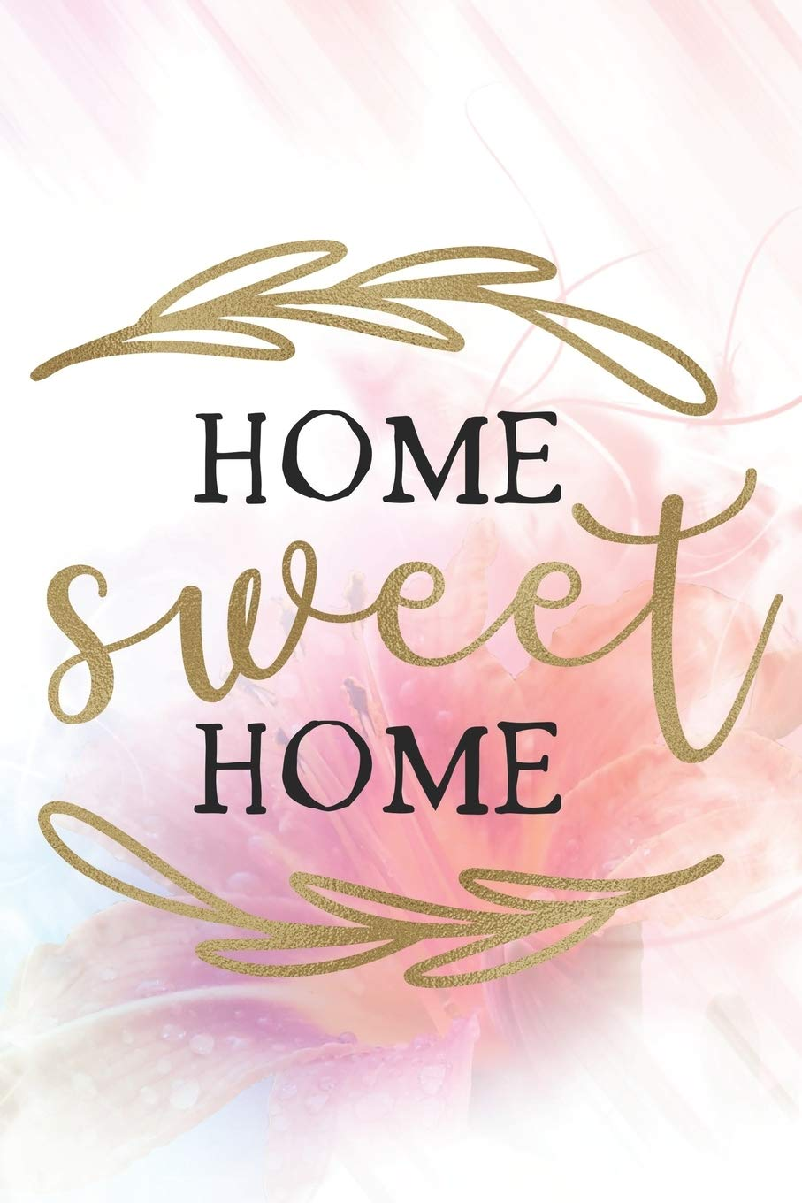 Home Sweet Home Cute House And Home Design Notebook Journal Diary To Write In White Background Family And Relationships Press Robimo 9781688986077 Amazon Com Books