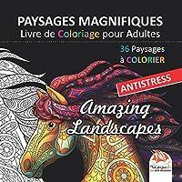 Paysages Magnifiques - Livre de Coloriage pour Adultes: 36 paysages à COLORIER - Antistress