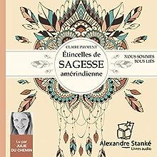 Nous sommes tous liés : Étincelles de sagesse amérindienne | Livre audio Auteur(s) : Claire Payment Narrateur(s) : Julie du Chemin