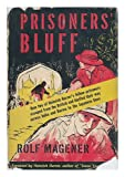 img - for Prisoners' Bluff / Translated from the German by Basil Crieghton ; with a Foreword by Heinrich Harrer book / textbook / text book