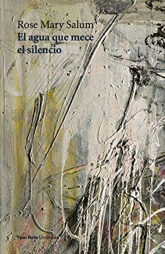 El agua que mece el silencio (Spanish Edition)