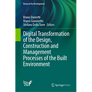 Digital Transformation of the Design, Construction and Management Processes of the Built Environment (Research for…