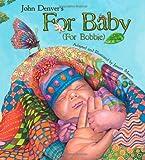 John Denver's For Baby (For Bobbie) (Audio CD Included) (John Denver & Kids Series) (John Denver Series)