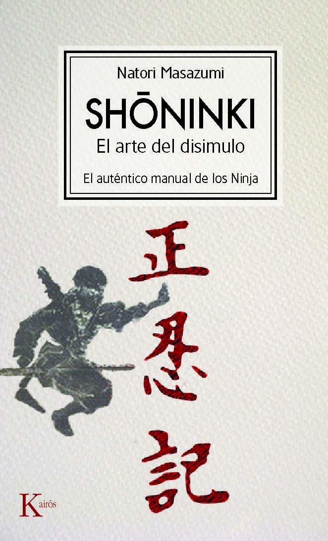 Shoninki: El arte del disimulo: El auténtico manual de los Ninja (Spanish Edition) pdf