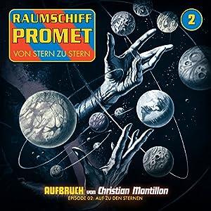 Auf zu den Sternen (Raumschiff Promet - Aufbruch 2) Hörspiel