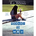 Pieces of Why Audiobook by K. L. Going Narrated by Azure Parsons
