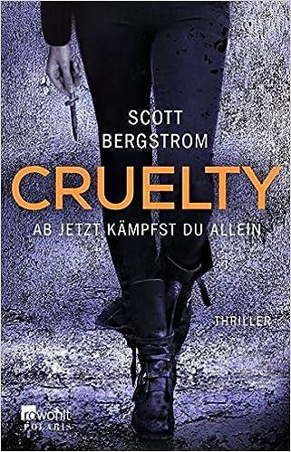 Bildergebnis für Bergstrom, Scott - Cruelty – Ab jetzt kämpfst du allein