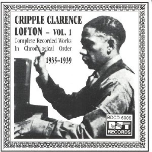 Cripple Clarence Lofton Volume 1 - Complete Recorded Works In Chronological Order 1935-1939