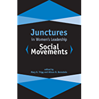 Junctures in Women's Leadership: Social Movements (Junctures: Case Studies in Women's Leadership)