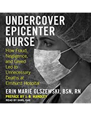 Undercover Epicenter Nurse: How Fraud, Negligence, and Greed Led to Unnecessary Deaths at Elmhurst Hospital