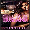 Don't Tell My Husband: BWWM Romance Audiobook by  Sapphire Narrated by Katt Kampbell