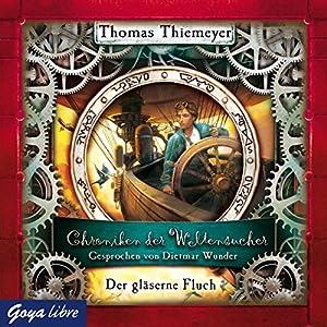 Der gläserne Fluch (Chroniken der Weltensucher 3) Hörbuch
