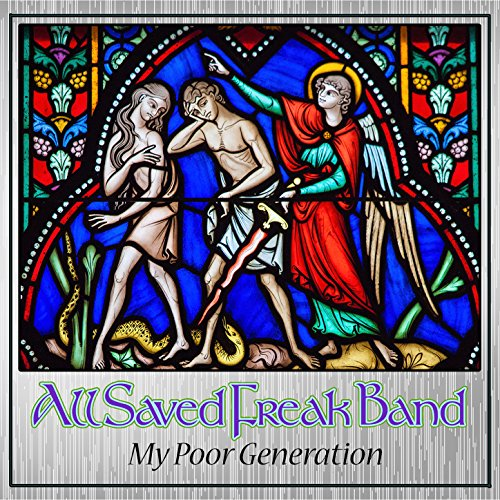 All Saved Freak Band - My Poor Generation 2018